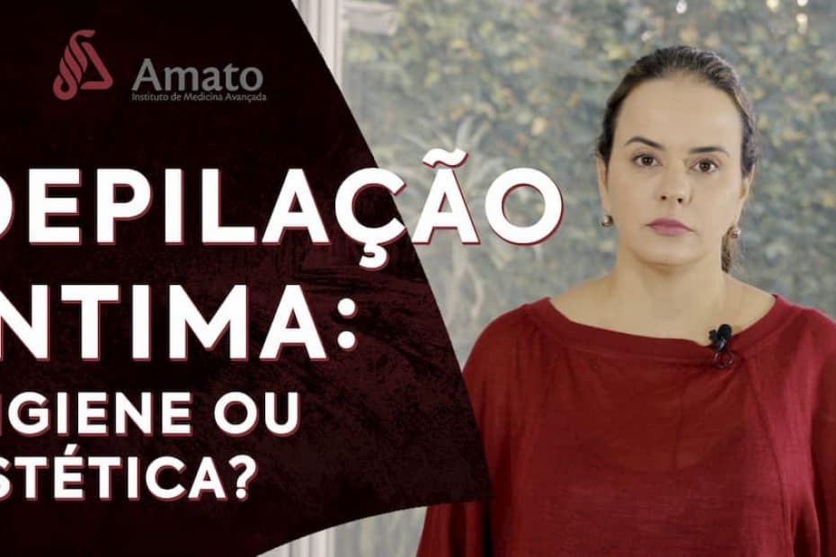 2_video_2_-_depitalao_intima_higiene_ou_estetica